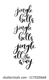 Christmas greeting card with brush calligraphy. Vector black with white background. Jingle bells, jingle bells, jingle all the way.