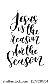 Christmas greeting card with brush calligraphy. Vector black with white background. Jesus is the reason for the season.
