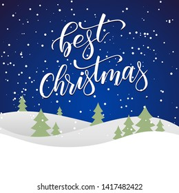 Christmas greeting card with brush calligraphy Best Christmas on blue background with winter landscape. Vector illustration