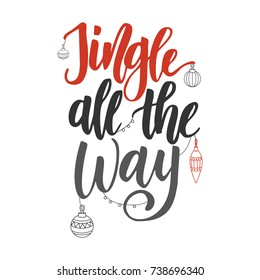 Christmas greeting card with calligraphy. Handwriting script lettering. Vector illustration. Jingle all the way
