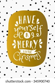 Christmas Greeting Card Design Have Yourself A Merry Little On Background With