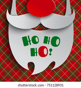 Christmas greeting card design for holiday event. Red green checkered background with paper cut mustache and beard of Santa Claus. Text Ho Ho Ho on beard. Paper cut out art style, vector illustration