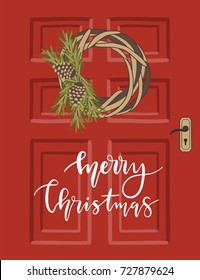 Christmas Greeting Card with lettering and wreath on the door. Merry holidays calligraphy. Template for New 2018 Year Cards, Scrapbooking, Stickers, Planner, Invitations.