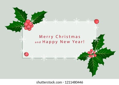Christmas greeting card and new year. Holly berry branches in the corners, frame of falling snowflakes.Greay background. Space for text.Vector