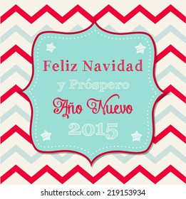 "Christmas greeting card with text ""May your days be merry and bright"" in spanish on background with chevron pattern, vector illustration, eps 10"