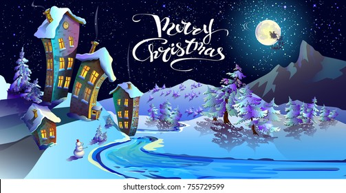 Christmas  houses.  Inscription of Merry Christmas. Lettering . House with snow-covered roofs and shining Windows.Lunar, starry, Christmas night. Spruce covered with snow.   Santa Claus is pa