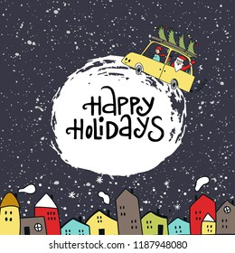 Christmas illustration - night sky and Santa on the car with Christmas tree, hand drawn lettering and small color houses. New Year vector illustration