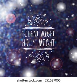 Christmas label with text on blurred background. Silent night holy night. Typographic element with snow and stars. Handdrawn christmas badge.
