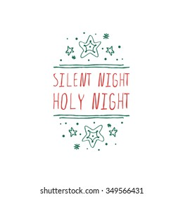 Christmas label with text on white background. Silent night holy night. Typographic element with snow and stars. Vector illustration for seasonal christmas design. Handdrawn christmas badge.