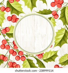 Christmas mistletoe wreath  over wooden background. Vector illustration.