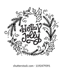 Christmas and New Year calligraphy phrase Holly Jolly. Modern lettering for cards, posters, t-shirts, etc. with handdrawn doodle elements. Vector illustration.