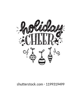 Christmas and New Year calligraphy phrase Holiday Cheer. Modern lettering for cards, posters, t-shirts, etc. with handdrawn doodle elements. Vector illustration.