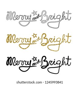 Christmas and New Year calligraphy phrase Merry And Bright. Modern lettering for cards, posters, t-shirts, etc. with handdrawn elements