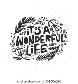 Christmas and New Year calligraphy phrase It's A Wonderful Life. Handwritten modern lettering for cards, posters, t-shirts, etc.