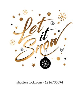 Christmas and New year card. Let it Snow - gold lettering quote on a white background. Hand drawn style print. Vector illustration.