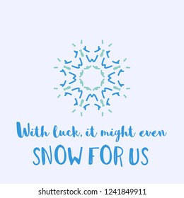 Christmas and New Year greeting card with geometric ornament on light blue background. Inscription - With luck, it might even snow for us