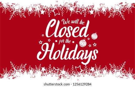 Christmas, NewYear, We will be closed for the holidays card or background. vector illustration.