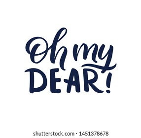 """Christmas """"Oh my dear"""" hand drawn lettering. Calligraphy on white background. Composition for banner, postcard, poster design element stories, posts, etc. Vector eps10"""