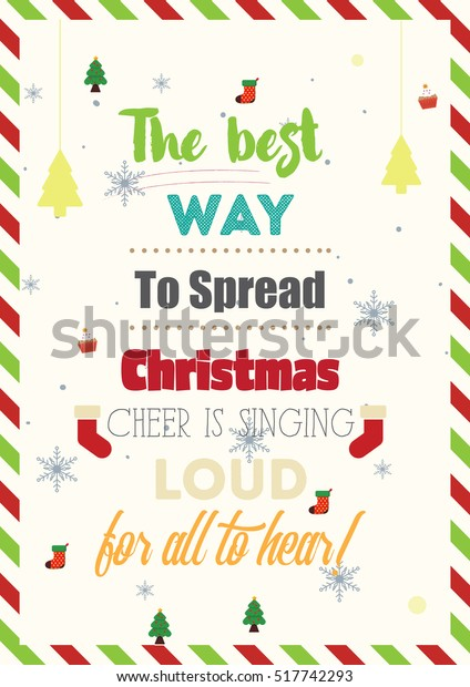 The Best Way To Spread Christmas Cheer.Christmas Quote Best Way Spread Christmas Stock Vector