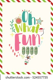 Christmas Quote. Christmas card template. Oh what FUN!.