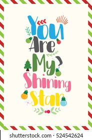 Christmas Quote. Christmas card template. You are my shining star.