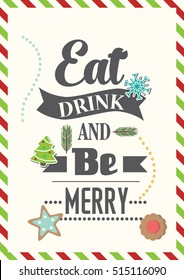 Christmas Quote. Food Quote. Eat, drink and be merry.