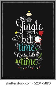Christmas Quote. Jingle bell time, it's a swell time.
