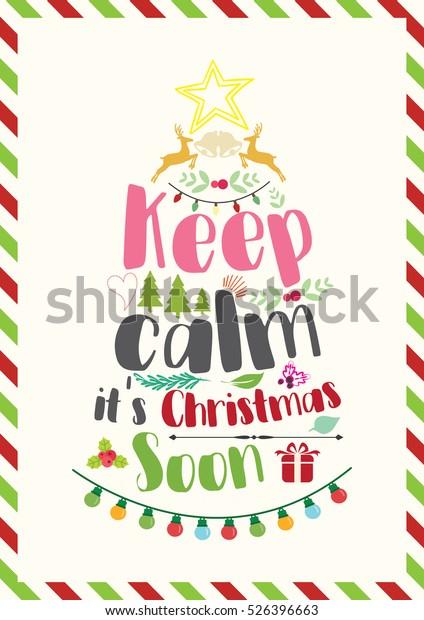 Keep Calm Christmas.Christmas Quote Keep Calm Christmas Soon Stock Vector