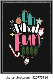 Christmas Quote. Oh what FUN!.