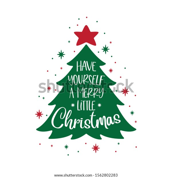 Christmas Quotes; Have Yourself a Merry Little Christmas