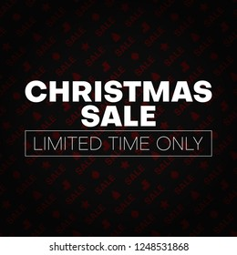 Christmas sale promotion poster with holiday pattern. Limited time only. Vector background.