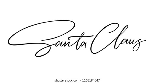 Christmas signature to the card: Santa Claus. Isolated vector, calligraphic phrase. Hand calligraphy. Merry holiday winter design for banners, emblems, prints, photo overlays, posters, greeting card.