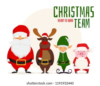 Christmas team. Cartoon Santa Claus, Christmas elf, deer and pig dressed in santa costume ready to work. Vector illustration.