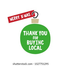 Christmas thank you for buying local sticker. Ball ornament clipart with a tag. Product label design for winter eco, organic shop promotion. December farmer booth decoration.