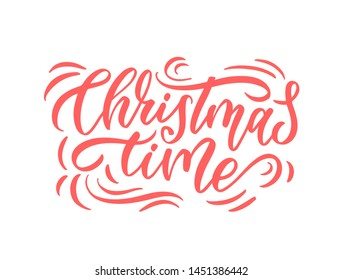 Christmas time hand drawn lettering.  Calligraphy on white background. Composition for banner, postcard, poster design element stories, posts, etc. Vector eps10