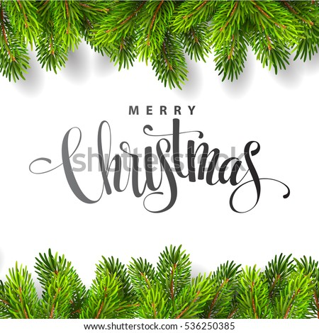 christmas tree branches border with handwriting lettering vector illustration - Christmas Tree Branches