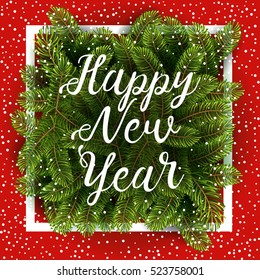 Christmas tree branches with slogan and white thin frame and snow on red background. Lettering Happy New year background perfect for inventation, winter poster or leafet. Vector illustration. EPS 10