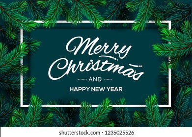 Christmas Tree Branches template. Merry Christmas and Happy New Year lettering with border frame, vector illustration.