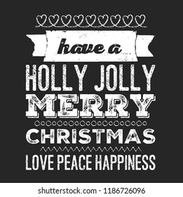 Christmas vector quote. Holly jolly Merry Christmas and happy new year. For t-shirt, poster, banners