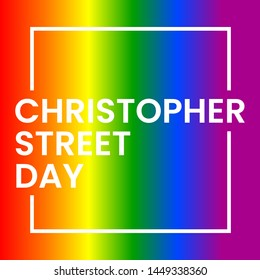 Christopher Street Day lettering inscription white on rainbow background. LGBT CSD pride, rights concept, equality emblem. Parade, party, festival event invitation, card, print, poster design