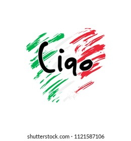 Ciao. Hand lettering, hello in Italian language, isolated on hand drawn background in the shape of a heart and in the colors of the national flag of Italy. Vector.