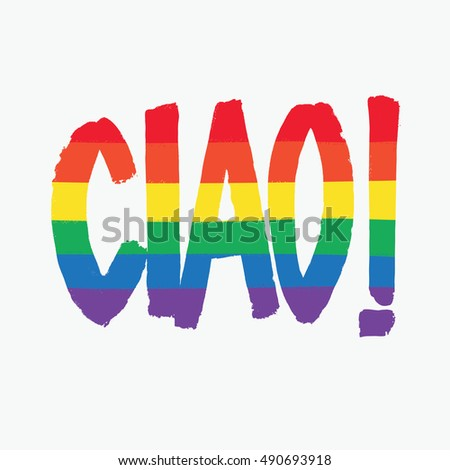 Ciao italian greeting meaning hello rainbow stock vector royalty italian greeting meaning hello rainbow colored calligraphy gay symbolic m4hsunfo