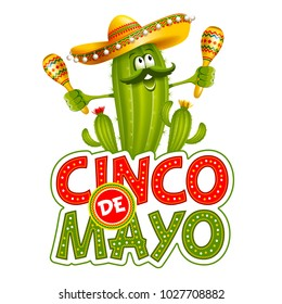 Cinco de Mayo emblem design with lettering, and cheerful green Mexican cactus wearing sombrero, which playing maracas - symbols of holiday. Isolated on white background. Vector illustration.
