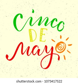 Cinco de Mayo. Hand drawn lettering phrase for banners, greeting cards, printables. Vector brush calligraphy.