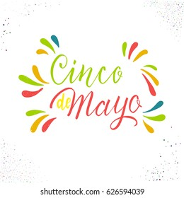 Cinco de Mayo. Hand drawn lettering phrase, design template for poster, greeting card or t-shirt. Vector illustration.