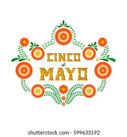 Cinco de Mayo-May 5th- typography banner vector. Mexico design for fiesta cards or party invitation and poster. Flowers traditional mexican embroidery frame with floral letters on white background.