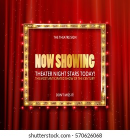 Cinema billboard now showing. Vector sign for theater with lights. Shiny banner decoration curtains.