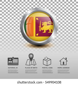 Circle flag of Sri Langka in glossy icon button with national Id, place of birth, postal code and home address flat icon on transparent background. Vector illustration eps.10