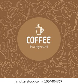 Circle text frame isolated on coffee beans background. Design element for cafe menu or coffee shops.