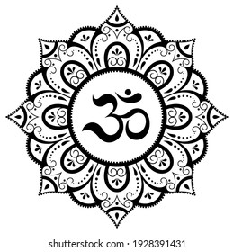 Circular pattern in form of mandala for with flower Henna, Mehndi, tattoo, decoration. Decorative ornament in oriental style with ancient Hindu mantra OM. Outline doodle vector illustration.